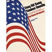 Associated They All Sang Yankee Doodle (SATB) SATB composed by Dave Brubeck