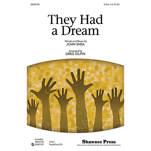 Shawnee Press They Had a Dream 2-Part arranged by Greg Gilpin
