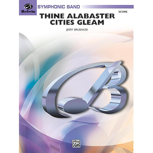 BELWIN Thine Alabaster Cities Gleam (A Message of Hope for America) Grade 4 (Medium)