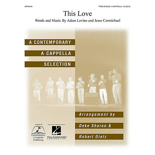 Hal Leonard This Love TTBB Div A Cappella arranged by Deke Sharon and Anne Raugh