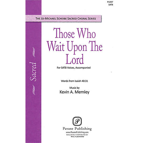 Pavane Those Who Wait upon the Lord SATB composed by Kevin Memley