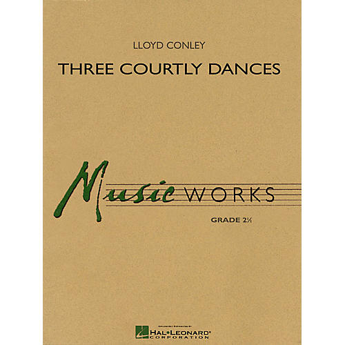Hal Leonard Three Courtly Dances Concert Band Level 2.5 Composed by Lloyd Conley