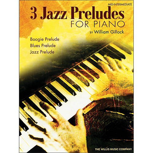 Willis Music Three Jazz Preludes for Piano - Boogie, Blues, Jazz Mid-Intermediate Level