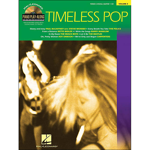 Hal Leonard Timeless Pop Piano Play-Along Volume 3 Book/CD arranged for piano, vocal, and guitar (P/V/G)