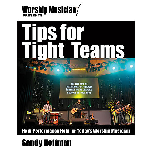 Hal Leonard Tips for Tight Teams Worship Musician Presents Series Softcover Written by Sandy Hoffman