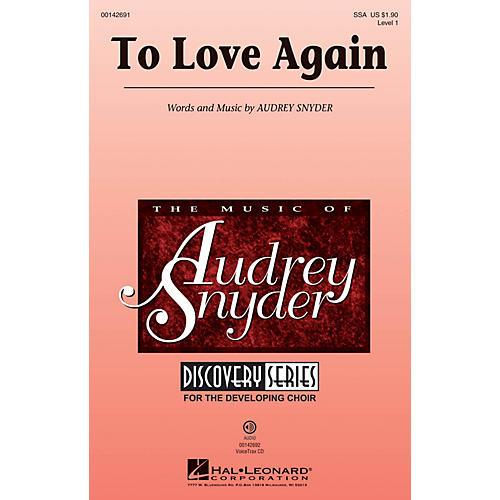 Hal Leonard To Love Again (Discovery Level 1) SSA composed by Audrey Snyder