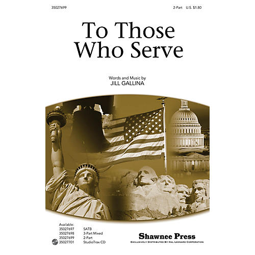 Shawnee Press To Those Who Serve 2-Part composed by Jill Gallina