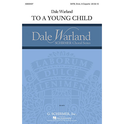 G. Schirmer To a Young Child (Dale Warland Choral Series) SATB a cappella composed by Dale Warland