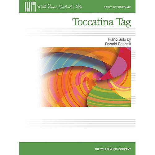 Willis Music Toccatina Tag Willis Series by Ronald Bennett (Level Early Inter)