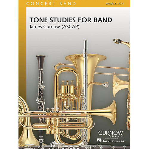 Curnow Music Tone Studies for Band (Grade 2 to 4 - Score and Parts) Concert Band Level 2-4 Composed by James Curnow