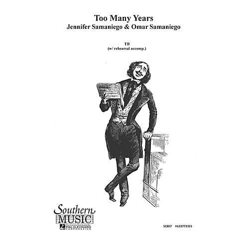 Hal Leonard Too Many Years (Choral Music/Octavo Secular Ttbb) TB Composed by Samaniego, Omar