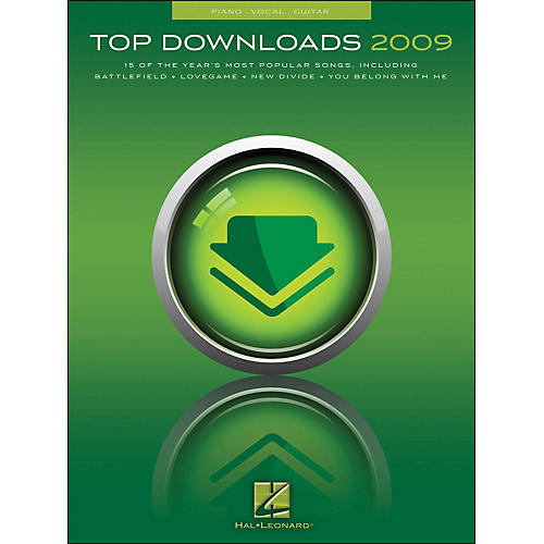 Hal Leonard Top Downloads 2009 arranged for piano, vocal, and guitar (P/V/G)