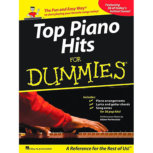 Hal Leonard Top Piano Hits For Dummies - The Fun and Easy Way to Start Playing Your Favorite Songs Today!
