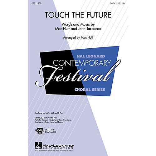 Hal Leonard Touch the Future SATB arranged by Mac Huff