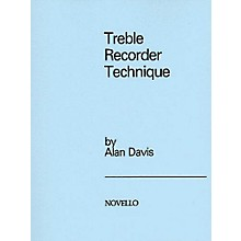 Novello Treble Recorder Technique Music Sales America Series Written by Alan Davis