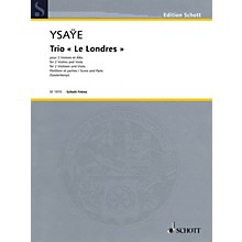 Schott Music Trio Le Londres (Two Violins and Viola Score and Parts) String Series Softcover Composed by Eugene Ysaye