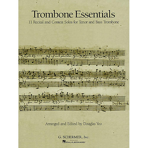 G. Schirmer Trombone Essentials Brass Solo Series Composed by Various Edited by Douglas Yeo