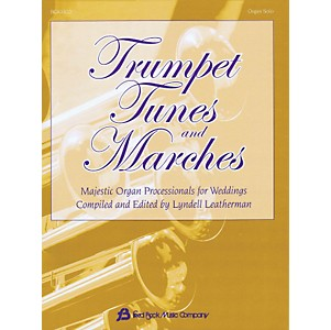 Hal Leonard Trumpet Tunes and Marches - Majestic Organ Processionals For We... by Hal Leonard
