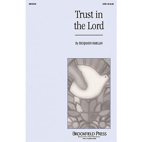 Brookfield Trust in the Lord SATB composed by Benjamin Harlan