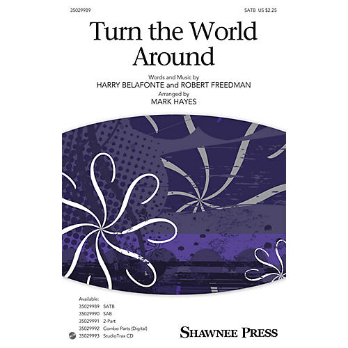 Shawnee Press Turn the World Around SATB arranged by Mark Hayes