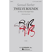 G. Schirmer Twelve Rounds (for Three or Four Equal Voices First Edition) 3 Part composed by Samuel Barber