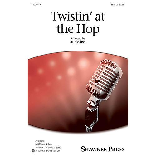 Shawnee Press Twistin' at the Hop SSA arranged by Jill Gallina