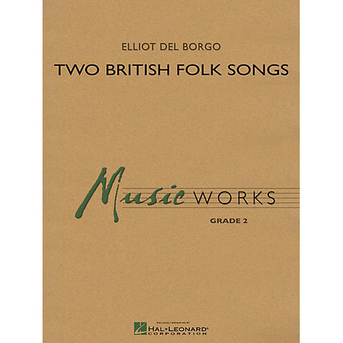 Hal Leonard Two British Folk Songs Concert Band Level 2 Composed by Elliot Del Borgo