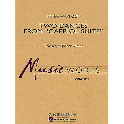 G. Schirmer Two Dances from Capriol Suite Concert Band Level 1.5 Composed by Peter Warlock Arranged by Johnnie Vinson