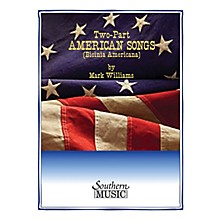 Southern Two-Part American Songs (Book 1) Southern Music Series  by Mark Williams