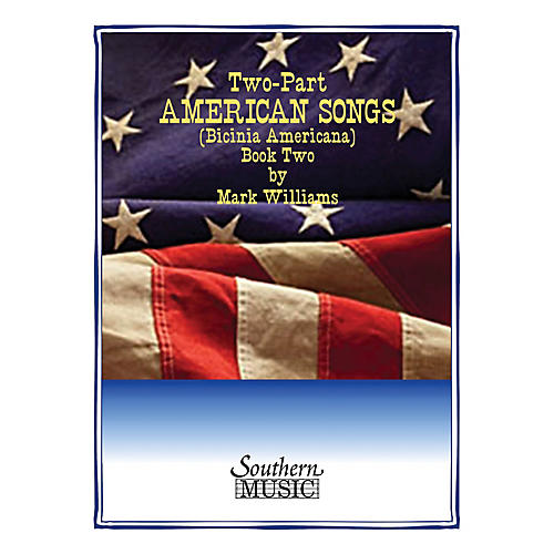 Southern Two-Part American Songs (Book 2) Southern Music Series  by Mark Williams