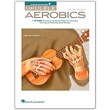 Hal Leonard Ukulele Aerobics - For All Levels, from Beginner to Advanced (Book/Online Audio)