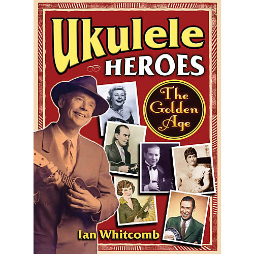 Hal Leonard Ukulele Heroes - The Golden Age