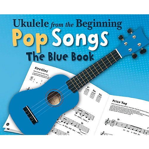 Music Sales Ukulele from the Beginning - Pop Songs (The Blue Book) Ukulele Series Softcover