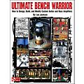 Cherry Lane Ultimate Bench Warrior - How To Design, Build, And Modify Custom Guitar and Bass Amps Book-thumbnail