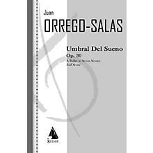 Lauren Keiser Music Publishing Umbral Del Sueno, Op. 30 LKM Music Series by Juan Orrego-Salas