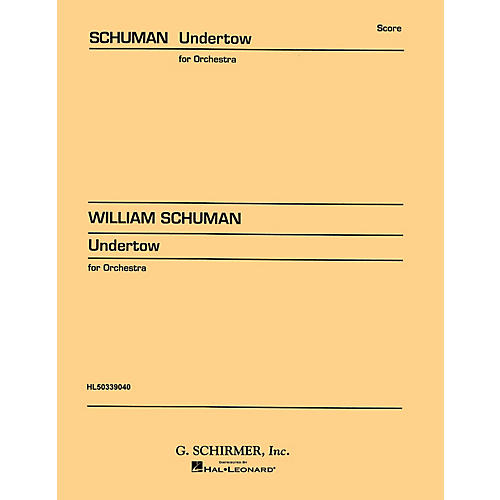 G. Schirmer Undertow (Study Score No. 39) Study Score Series Composed by William Schuman