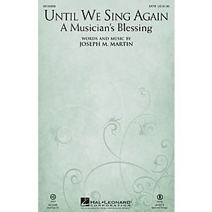 Hal Leonard Until We Sing Again A Musicians Blessing SATB composed by Jo...