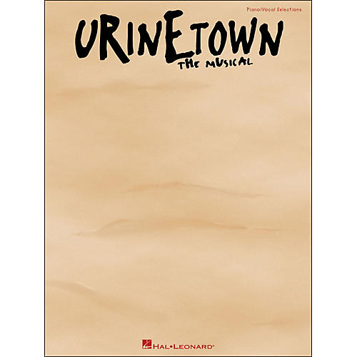 Hal Leonard Urinetown - The Musical arranged for piano, vocal, and guitar (P/V/G)