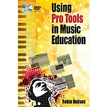 Hal Leonard Using Pro Tools in Music Education Book Series Softcover Written by Robin Hodson