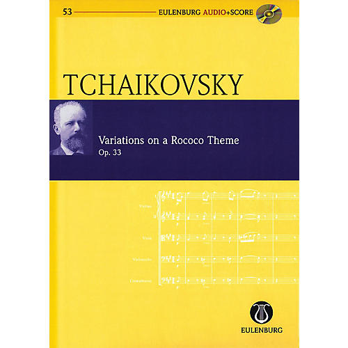 Eulenburg Variations on a Rococo Theme, Op. 33 Eulenberg Audio plus Score W/ CD by Tchaikovsky Edited by Kohlhase