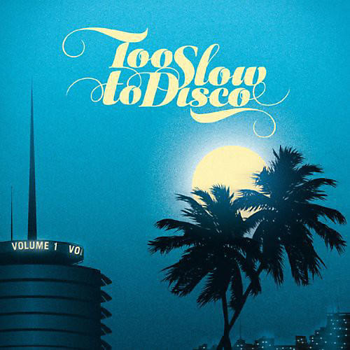 Alliance Various Artists - Too Slow to Disco / Various