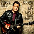 Universal Music Group Vince Gill - Down To My Last Bad Habit CD thumbnail