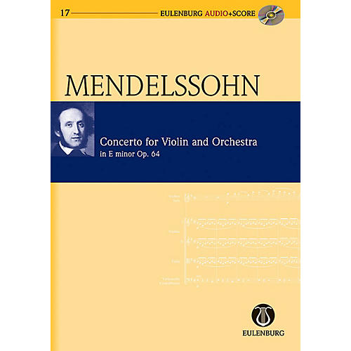Eulenburg Violin Concerto in E minor Op. 64 Eulenberg Audio plus Score Series Composed by Felix Mendelssohn