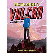 Michael Daugherty Music Vulcan (Score and Parts) Concert Band Level 4 Composed by Michael Daugherty