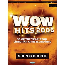 Word Music WOW Hits 2006 Songbook Series Performed by Various