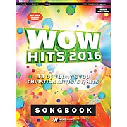 Word Music WOW Hits 2016 (33 of Today's Top Christian Artists & Hits) Sacred Folio Series Softcover by Various