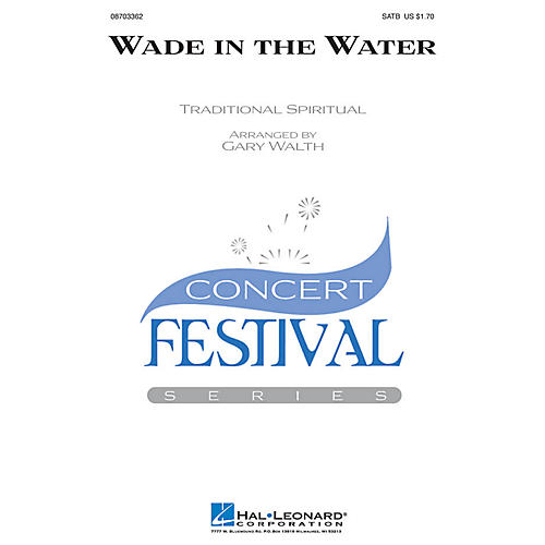 Hal Leonard Wade in the Water SATB arranged by Gary Walth