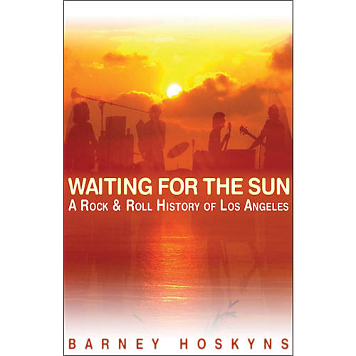 Backbeat Books Waiting for The Sun - A Rock 'N' Roll History Of Los Angeles