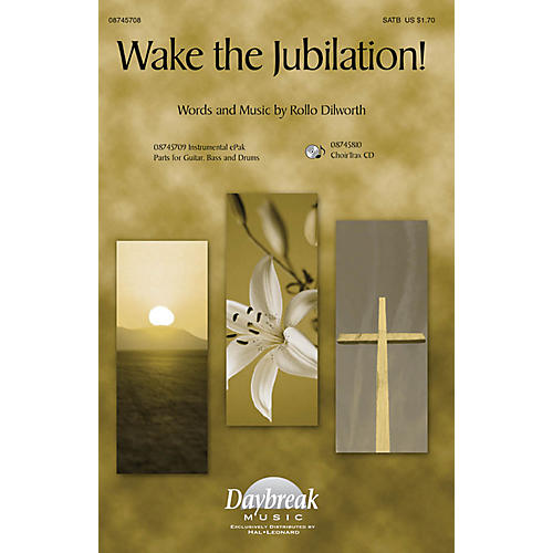 Daybreak Music Wake the Jubilation! SATB composed by Rollo Dilworth