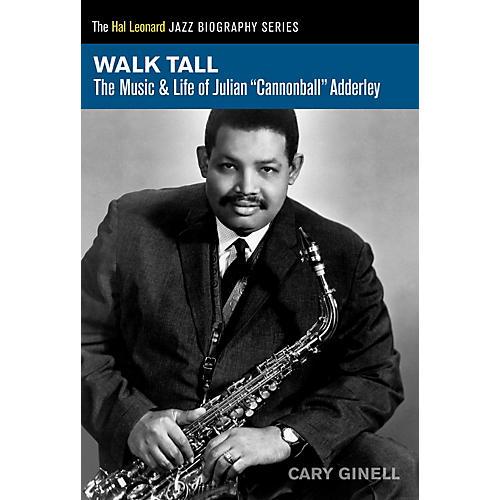 Hal Leonard Walk Tall - The Music & Life of Julian Cannonball Adderley-thumbnail